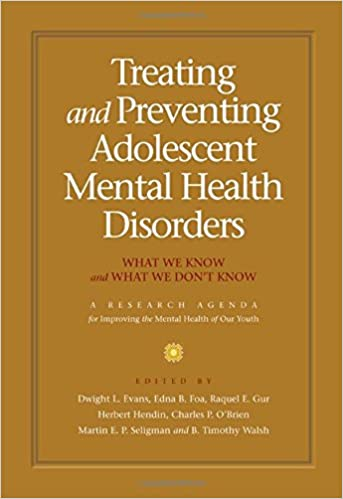 treating and preventing adolescent mental health disorders what we