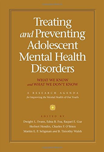 Treating and Preventing Adolescent Mental Health...