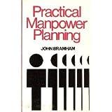 img - for Practical manpower planning (Management paperbacks) by Bramham, John book / textbook / text book