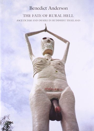 The Fate of Rural Hell: Asceticism and Desire in Buddhist Thailand by Benedict Anderson (2012-06-15) por Benedict Anderson