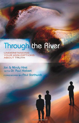Download Through the River: Understanding Your Assumptions about Truth ebook
