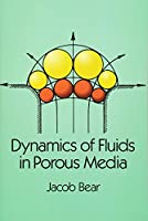 Dynamics of Fluids in Porous Media (Dover Civil and Mechanical Engineering)