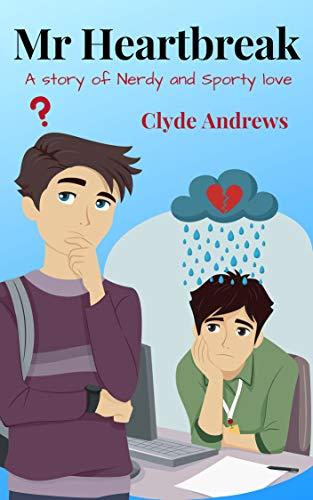 Mr Heartbreak (Cute Gay Romance Book 2)]()