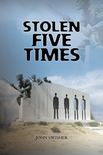 Book: Stolen Five Times by John Swisher