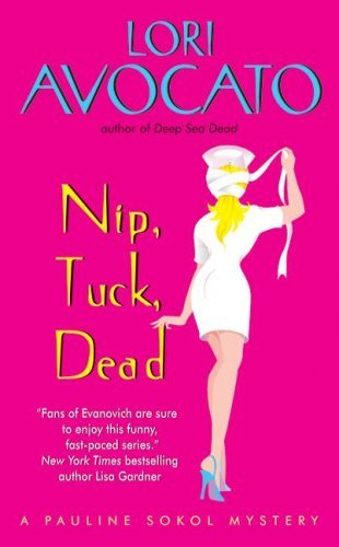 Nip, Tuck, Dead: A Pauline Sokol Mystery (The Pauline Sokol Mystery Series Book 5)