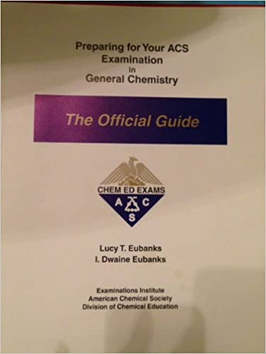 Preparing for Your ACS Examination in General Chemistry: The