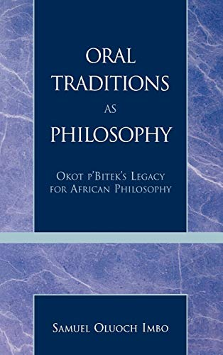 Oral Traditions as Philosophy: Okot p'Bitek's Legacy for African Philosophy