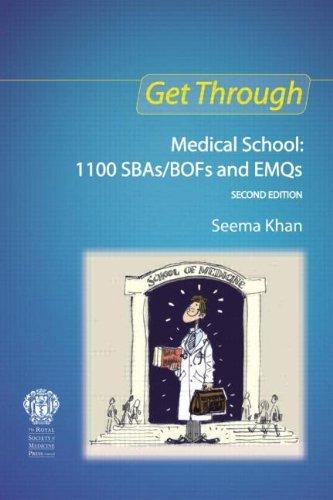 Get Through Medical School: 1100 SBAs/BOFs and EMQs, 2nd edition by Khan Seema (2010-03-24) Paperback