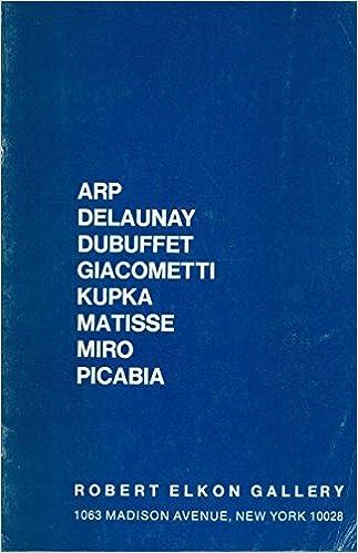 arp delaunay dubuffet giacometti kupka matisse miro picabia robert elkon gallery