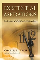 Existential Aspirations: Reflections of a Self-Taught Philosopher