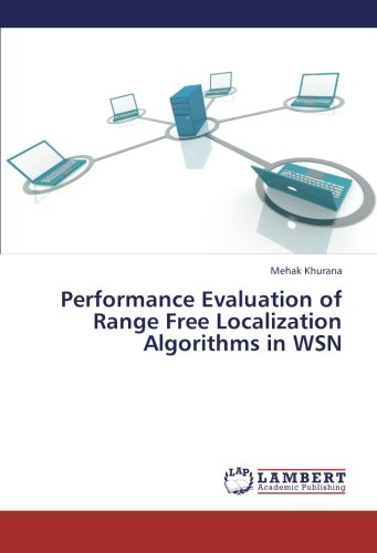 Performance Evaluation of Range Free Localization Algorithms in WSN by LAP LAMBERT Academic Publishing