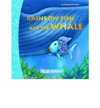 [(Rainbow Fish and the Whale )] [Author: Marcus Pfister] [May-2011]