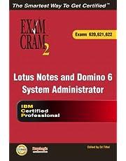 Lotus Notes and Domino 6 System Administrator Exam Cram 2 (Exam Cram 620, 621, 622)