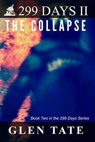 299 Days: The Collapse (Volume 2) (299 Days Volume 2)