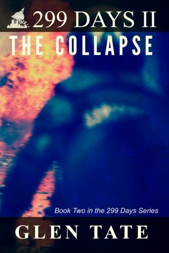 299 Days  The Collapse  Volume 2