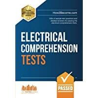 ELECTRICAL COMPREHENSION TESTS: 100s of sample test questions and detailed answers for passing the electrical comprehension tests. (Testing Series)