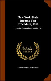 Book New York State Income Tax Procedure, 1921: Including Corporation Franchise Tax