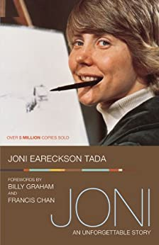 Joni: An Unforgettable Story by [Tada, Joni Eareckson]