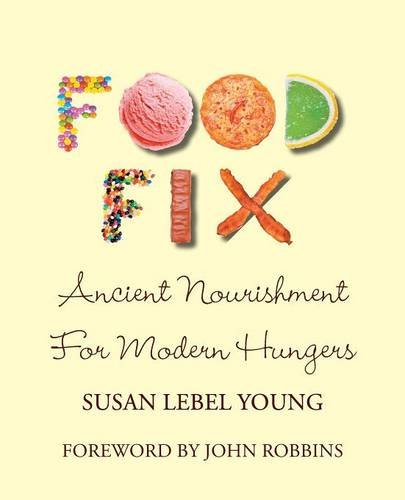 Food Fix: Ancient Nourishment for Modern Hungers PDF