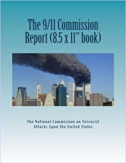 The 9/11 Commission Report (Larger Size): Final Report of the National Commission on Terrorist Attacks Upon the United States