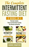 The Complete Intermittent Fasting Diet: Includes The Art of Intermittent Fasting & The Ultimate Fasting Diet