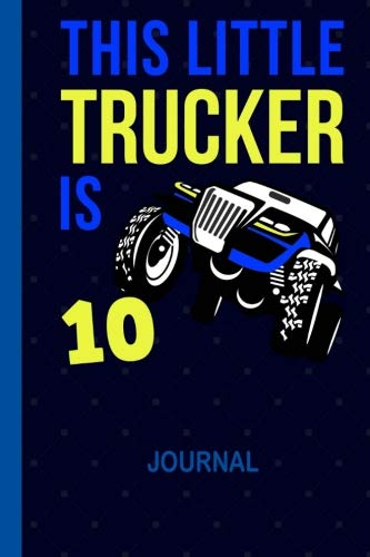 - This Little Trucker is 10: Cool Draw & Write Doodle Book Secret Diary 10th Birthday Boys: Wide Ruled Lined Paper Travel Journaling: 6 x 9 inch ... Book for 10 Year Old BDay Kids, 100 Pages
