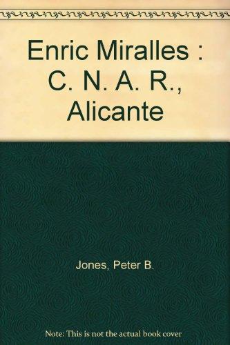 Enric Miralles : C. N. A. R., Alicante