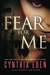 Fear For Me: A Novel of the Bayou Butcher by Eden, Cynthia (2013) Paperback