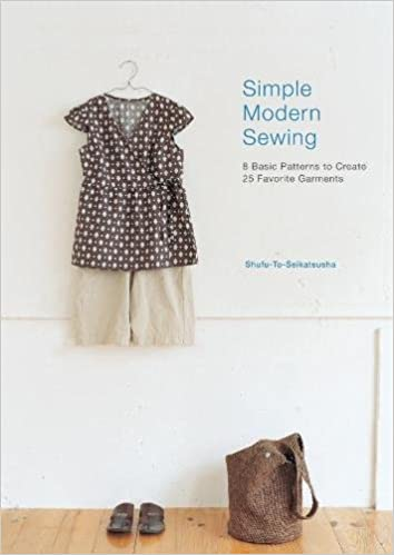 Simple Modern Sewing: 8 Basic Patterns to Create 25 Favorite ...