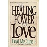 The Healing Power of Love, Floyd McClung, 1565073398