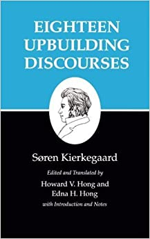 Eighteen Upbuilding Discourses : Kierkegaard's Writings, Vol. 5 by S?ren Kierkegaard (1992-06-03)