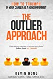 img - for The Outlier Approach: How to Triumph in Your Career as a Nonconformist book / textbook / text book