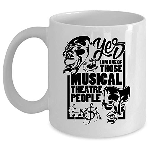 Funny Musical Theartre Coffee Mug, I Am One Of Those Musical Theatre People Cup for Coffee, Ceramic Mug For Home, Office (Coffee Mug 15 Oz - -
