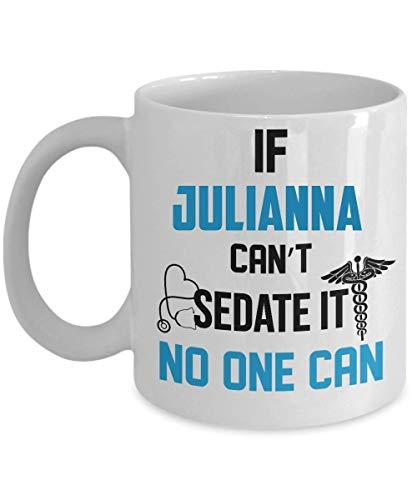 IF JULIANNA CAN'T SEDATE IT, NO ONE CAN 11oz Mugs