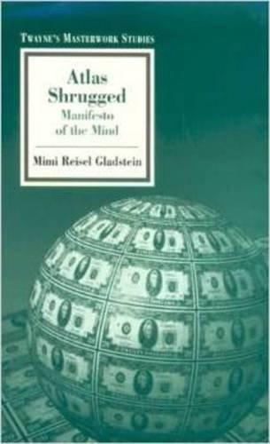Atlas Shrugged: Manifesto of the Mind