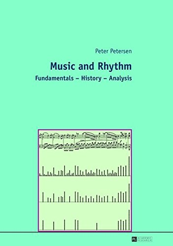 Music and Rhythm: Fundamentals – History – Analysis
