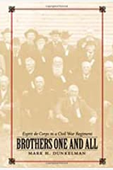 Brothers One and All: Esprit De Corps in a Civil War Regiment (Conflicting Worlds: New Dimensions of the American Civil War) Hardcover