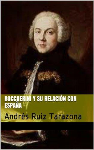 Descargar Libro Boccherini Y Su Relación Con España: Andrés Ruiz Tarazona Andrés Ruiz Tarazona