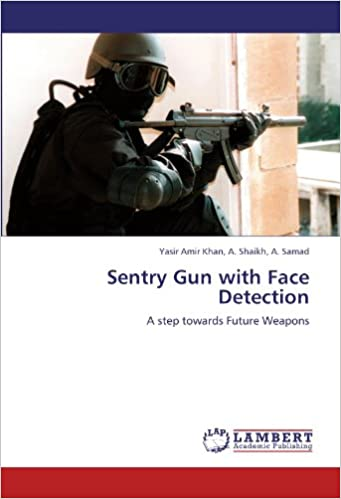 Sentry Gun with Face Detection: A step towards Future