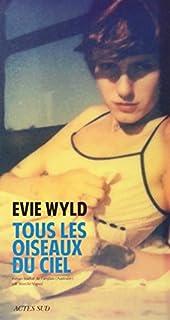 Tous les oiseaux du ciel : roman, Wyld, Evie