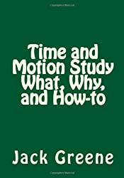 Time and Motion Study   What, Why, and How-to
