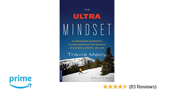 The Ultra Mindset: An Endurance Champion's 8 Core Principles