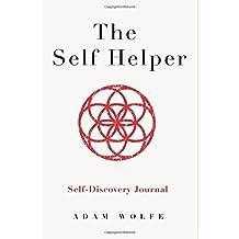 The Self Helper: An Interactive Self-Discovery Workbook & Journal