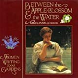 Between the Apple-Blossom and the Water, Pamela Norris, 0821221396