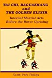 Tai Chi, Baguazhang and The Golden Elixir: Internal Martial Arts Before the Boxer Uprising