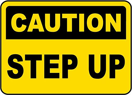 (Traffic Signs - Caution Step Up Sign 12 x 18 Aluminum Sign Street Weather Approved Sign 0.04 Thickness)