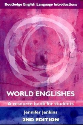 World Englishes: A Resource Book for Students (Routledge...