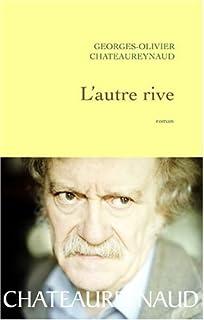 L'autre rive, Châteaureynaud, Georges-Olivier