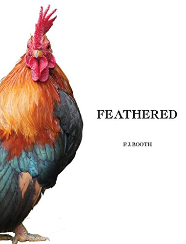 Feathered by Peter  J Booth