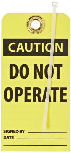 NMC RPT164G ''CAUTION - DO NOT OPERATE'' Accident Prevention Tag with Brass Grommet, Unrippable Vinyl, 3'' Length, 6'' Height, Black on Yellow (Pack of 25) by NMC